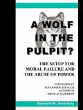 A Wolf in the Pulpit?: The Setup for Moral Failure and the Abuse of Power