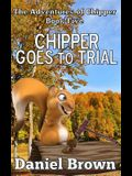 Chipper Goes to Trial