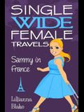 Sammy in France (Single Wide Female Travels, Book 1)