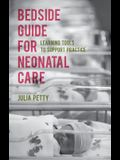 Bedside Guide for Neonatal Care: Learning Tools to Support Practice