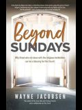 Beyond Sundays: Why Those Who Are Done with the Religions Institutions Can Be a Blessing for the Church