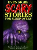 Even More Scary Stories for Sleepovers