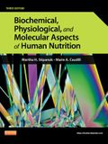 Biomechanical, Physiological, and Molecular Aspects of Human Nutrition