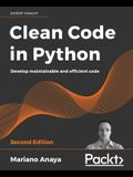 Clean Code in Python - Second Edition: Develop maintainable and efficient code