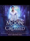 Moon Crossed Lib/E