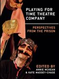 Playing for Time Theatre Company: Perspectives from the Prison