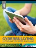 Cyberbullying: 12 Things You Need to Know