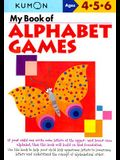 My Book of Alphabet Games Ages 4, 5, 6