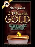 Uncle John's 24-Karat Gold Bathroom Reader (Uncle John's Bathroom Reader)