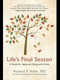 Life's Final Season: A Guide for Aging and Dying with Grace