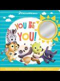 You Be You!