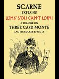 Why You Can't Win (John Scarne Explains): A Treatise on Three Card Monte and Its Sucker Effects