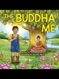 The Buddha in Me: A Children's Picture Book Showing Kids How To Develop Mindfulness, Patience, Compassion (And More) From The 10 Merits