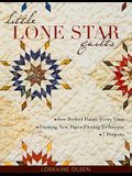Little Lone Star Quilts: Sew Perfect Points Every Time - Exciting New Paper-Piecing Technique - 7 Projects