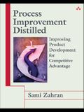 Process Improvement Distilled: Improving Product Development for Competitive Advantage