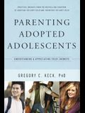 Parenting Adopted Adolescents: Understanding and Appreciating Their Journeys