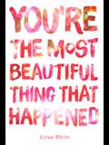 You're The Most Beautiful Thing That Happened