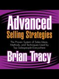 Advanced Selling Strategies Lib/E: The Proven System of Sales Ideas, Methods, and Techniques Used by Top Salespeople Everywhere