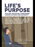 Life's Purpose: Scaling the Ravine: Overcoming Cancer Divorce and Adversity