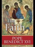 The Faith: Reflections on the Truths of the Apostles' Creed from the Teachings of Pope Benedict XVI