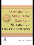 Assessing and Measuring Caring in Nursing and Health Science: Second Edition