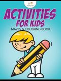 Activities for Kids Mazes & Coloring Book