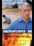 Dispatches from the Edge: A Memoir of War, Disasters, and Survival: A Memoir of Wars, Disaster, and Survival