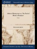Abbot of Montserrat: or, The Pool of Blood: a Romance; VOL. I