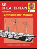 SS Great Britain Enthusiasts' Manual: 1843 Onwards