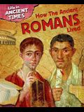 How the Ancient Romans Lived