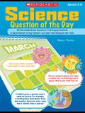 Science Question of the Day: 180 Standards-Based Questions That Engage Students in Quick Review of Key Content--And Get Them Ready for the Tests