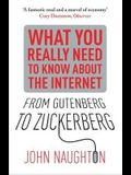 From Gutenberg to Zuckerberg: What You Really Need to Know about the Internet. John Naughton