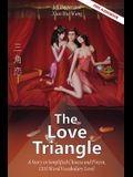 The Love Triangle: A Story in Simplified Chinese and Pinyin, 1200 Word Vocabulary Level