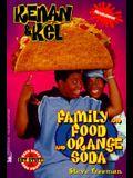 Family and Food and Orange Soda (Kenan and Kel)
