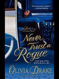 Never Trust a Rogue: An Heiress in London Novel