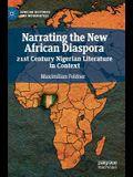 Narrating the New African Diaspora: 21st Century Nigerian Literature in Context