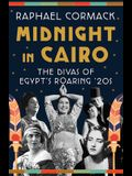 Midnight in Cairo: The Divas of Egypt's Roaring '20s