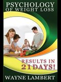 Psychology of Weight Loss - Results in 21 Days