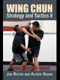 Wing Chun Strategy and Tactics II: Strike, Control, Break