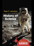 The History of Science: A Beginner's Guide