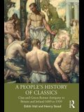 A People's History of Classics: Class and Greco-Roman Antiquity in Britain and Ireland 1689 to 1939