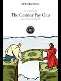 The Gender Pay Gap: Equal Work, Unequal Pay