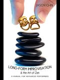 Long-form Improvisation & the Art of Zen: A Manual for Advanced Performers
