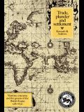 Trade, Plunder and Settlement: Maritime Enterprise and the Genesis of the British Empire, 1480-1630