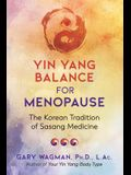 Yin Yang Balance for Menopause: The Korean Tradition of Sasang Medicine