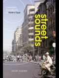 Street Sounds: Listening to Everyday Life in Modern Egypt