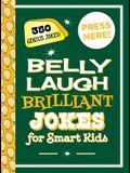 Belly Laugh Brilliant Jokes for Smart Kids: 350 Genius Jokes!