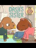 Dash's Sister: A Dog's Tale About Overcoming Your Fears and Trying New Things