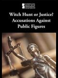 Witch Hunt or Justice?: Accusations Against Public Figures