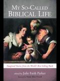 My So-Called Biblical Life